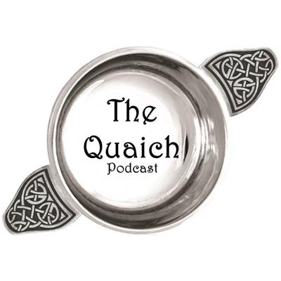 The Quaich Podcast
