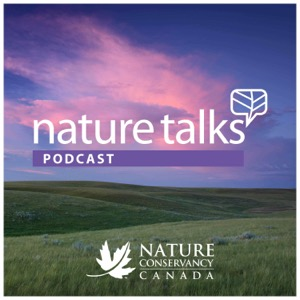 Nature Talks: The Nature Conservancy of Canada Podcast