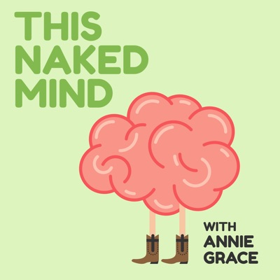 This Naked Mind Podcast:Annie Grace