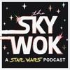 The Sky Wok - A Star Wars Podcast