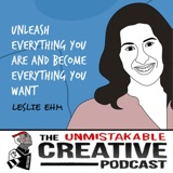 Leslie Ehm | Unleash Everything You Are and Become Everything You Want - Part 1