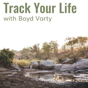 Track Your Life with Boyd Varty