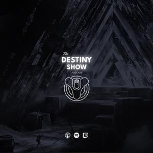 The Destiny Show Podcast