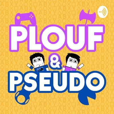 Plouf et Pseudo:Plouf et Pseudo