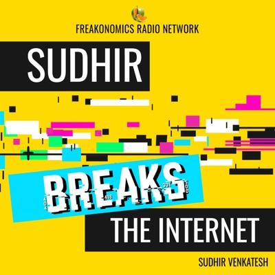 Sudhir Breaks the Internet:Freakonomics Radio + Stitcher