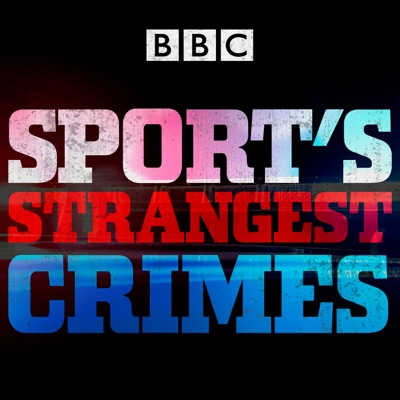 Sport's Strangest Crimes:BBC Radio 5 live