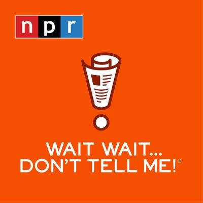 Wait Wait... Don't Tell Me!:NPR