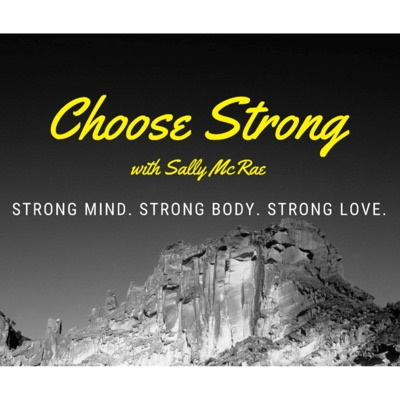 Choose Strong:Choose Strong with Sally McRae