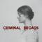 Criminal Broads