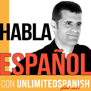 The Unlimited Spanish Podcast: Aprende español | Habla español | Learn Spanish | Speak Spanish | TPRS