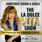 La Dolce Vita: Business Vision |Thought Leadership | Mindset | Motivation