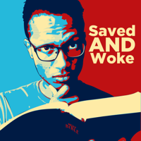 Saved AND Woke podcast