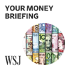 WSJ Your Money Briefing - The Wall Street Journal