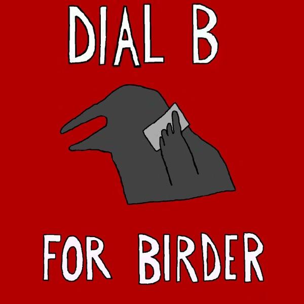 Dial B For Birder