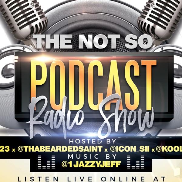 Not So Podcast Radio Show