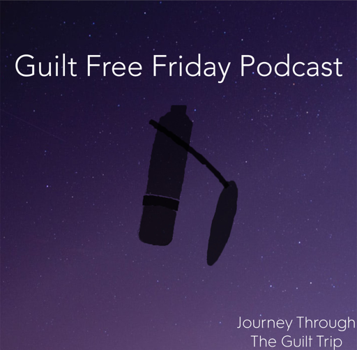 Cover image of Guilt Free Friday Podcast