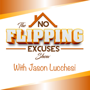 THE NO FLIPPING EXCUSES SHOW | REAL ESTATE | INVEST LIKE ROBERT KIYOSAKI