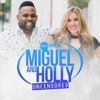 Miguel and Holly Uncensored