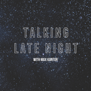 Talking Late Night