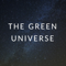The Green Universe