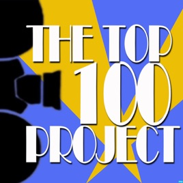 The Top 100 Project on Apple Podcasts