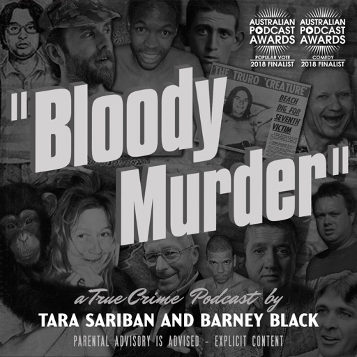 Cover image of Bloody Murder - A True Crime Podcast