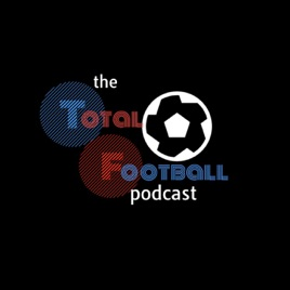 The Total Football Podcast: Episode 74 - Champions League