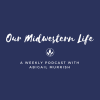 Our Midwestern Life podcast