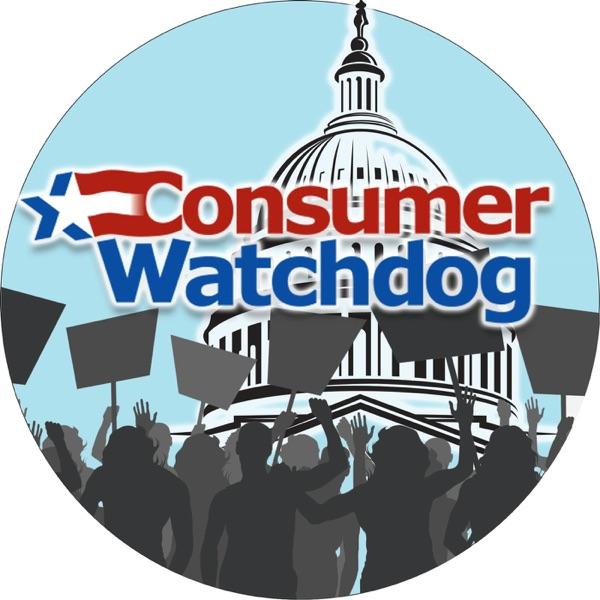 Consumer Watchdog Podcast