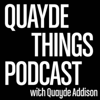 Quayde Things Podcast podcast