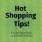 Hot Shopping Tips