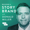 Building a StoryBrand with Donald Miller | Clarify Your Message So Customers Will Listen - StoryBrand.com