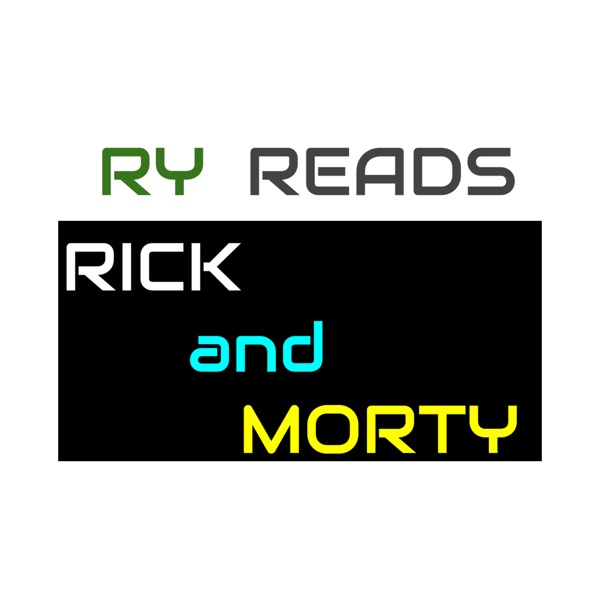 Ry Reads Rick and Morty