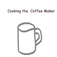 Cooking the Coffee Maker podcast