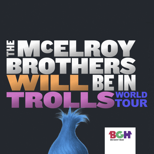 Cover image of The McElroy Brothers Will Be In Trolls World Tour