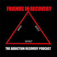 Friends In Recovery - Addiction Recovery Podcast podcast