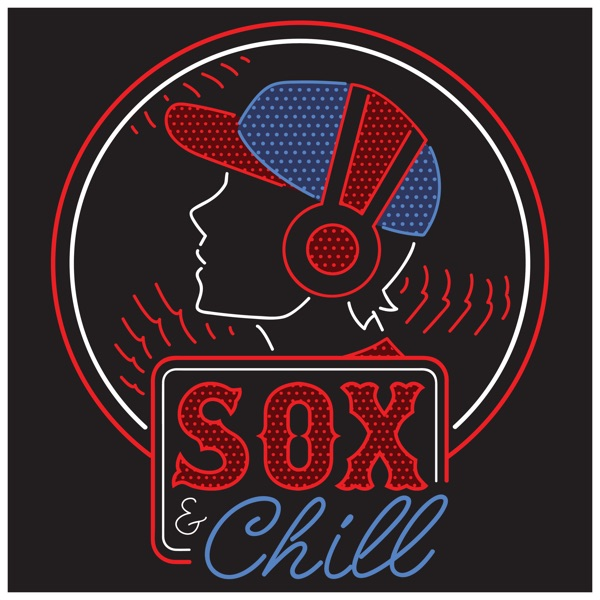 Sox & Chill Podcast