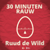 30 MINUTEN RAUW - KRO-NCRV / NPO Radio 2
