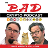 The Bad Crypto Podcast - Bitcoin, Blockchain, Ethereum, Altcoins, Fintech and Cryptocurrency for Newbies - Joel Comm, Bitcoin Evangelist and Travis Wright, Blockchain Entrepreneur