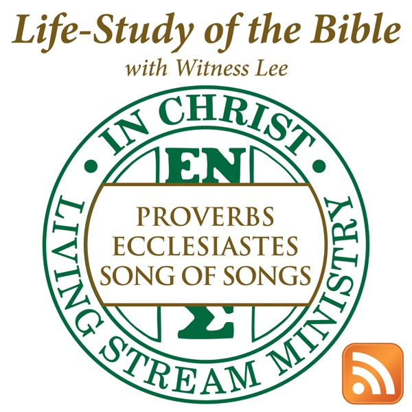 Life-Study of Proverbs, Ecclesiastes & Song of Songs with Witness Lee