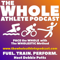 The WHOLE Tri-Athlete Podcast
