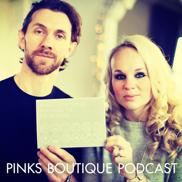 Pinks Boutique Podcast with Kirstie & Luke Sherriff