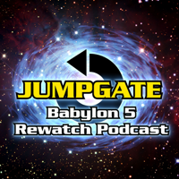 Jumpgate: The Babylon 5 Re-Watch Podcast podcast