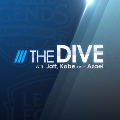 The Dive - A League of Legends Esports Podcast:The Dive - By Riot Games