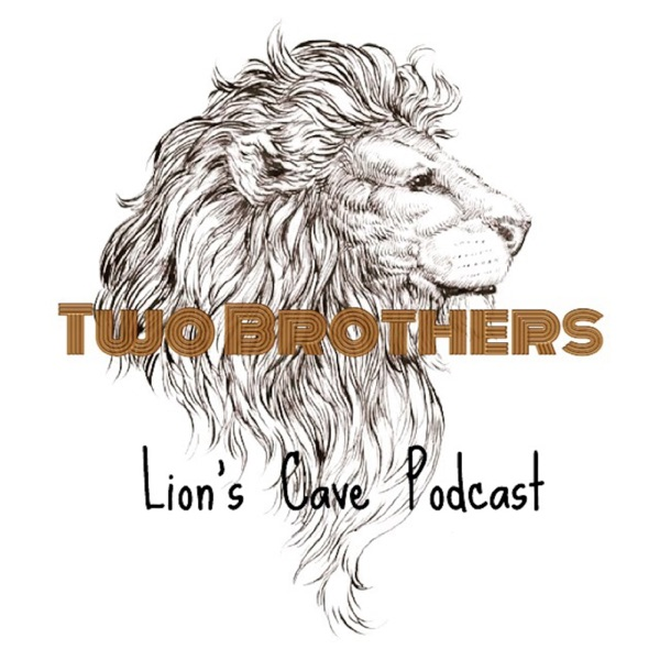 2Brothers Lion's Cave Podcast