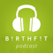 The BIRTHFIT Podcast