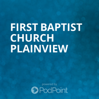 First Baptist Church Plainview podcast