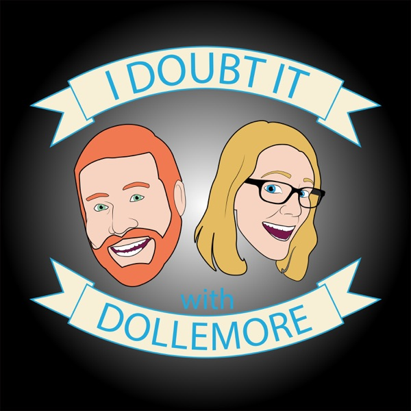 I Doubt It with Dollemore