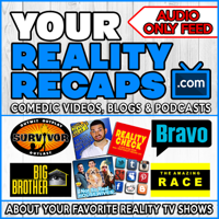 Your Reality Recaps: ALL SHOWS PODCAST FEED podcast
