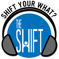 Shift Your What? podcast